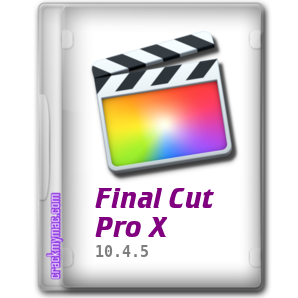 Final Cut Pro X (10 4 5) Mac Full Download - CrackMyMAC